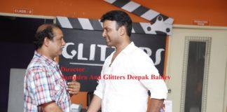 Only Talent Matters, says Deepak Baldev, Chairman of Glitters Film Academy