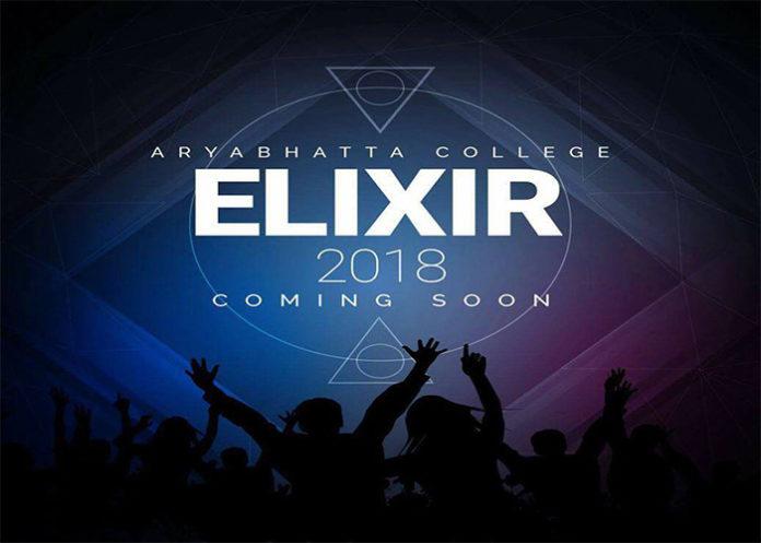 Aryabhatta College is Hosting ELIXIR- 2018 – The Annual Fest