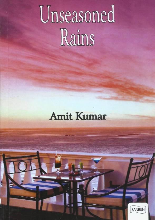 Unseasoned Rains A culminating Saga of utter Honesty